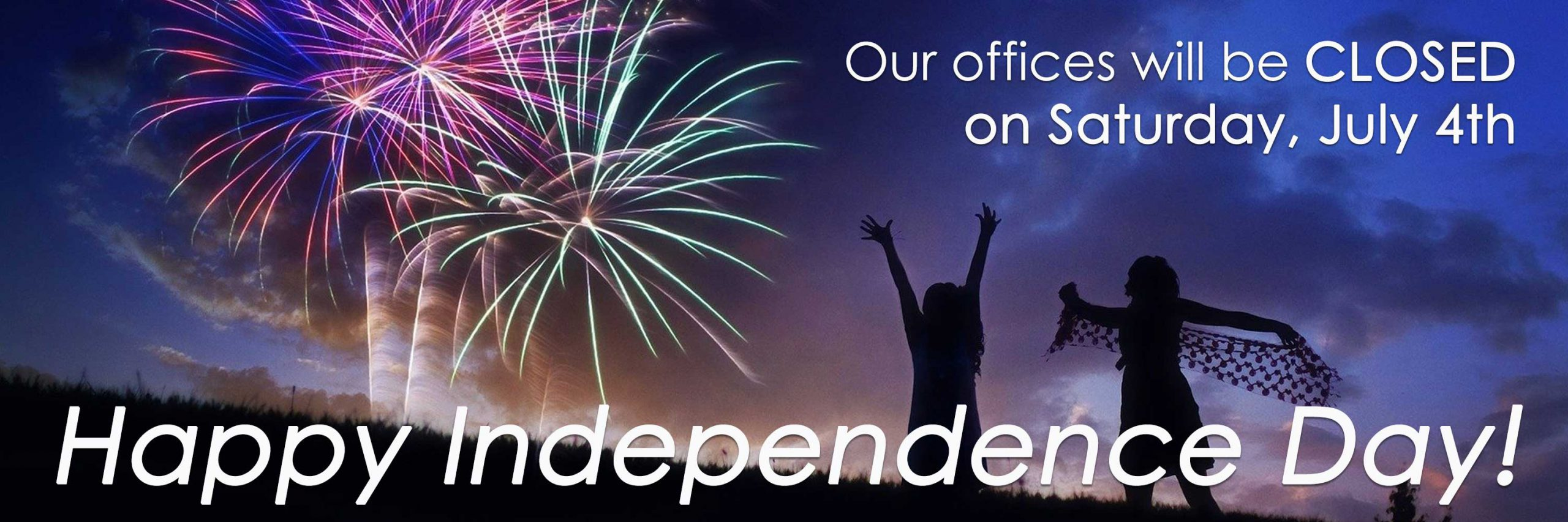 Our offices will be closed on Saturday July Fourth